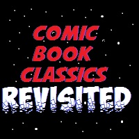 Comic Book Classics Revisited
